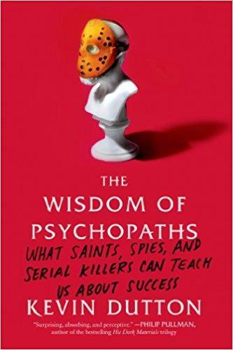 The Wisdom of Psychopaths Summary