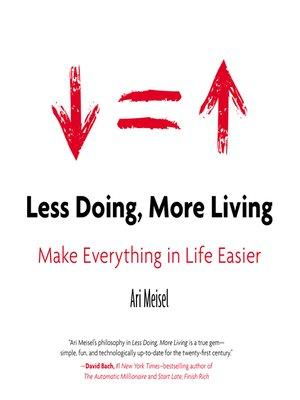 Less Doing More Living Summary