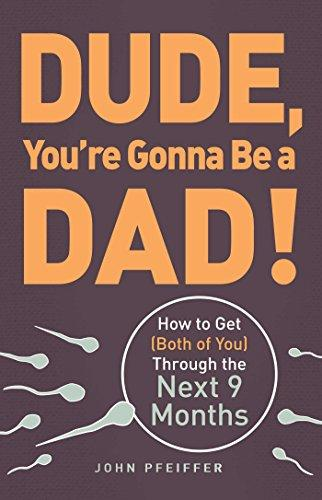 Dude, You're Gonna Be a Dad! Summary