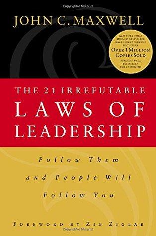 The 21 Irrefutable Laws of Leadership Summary