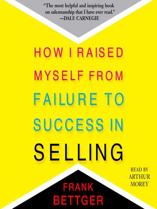 How I Raised Myself from Failure to Success in Selling Summary