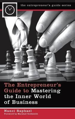 The Entrepreneur's Guide to Mastering the Inner World of Business Summary
