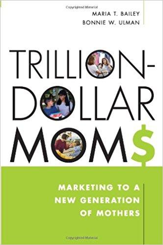 Trillion-Dollar Moms Summary