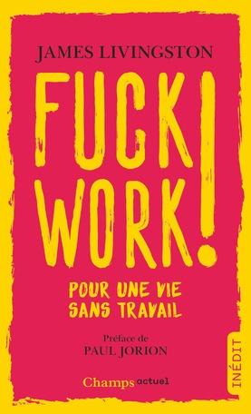 Fuck Work Summary