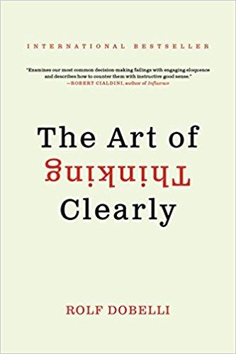The Art of Thinking Clearly Summary