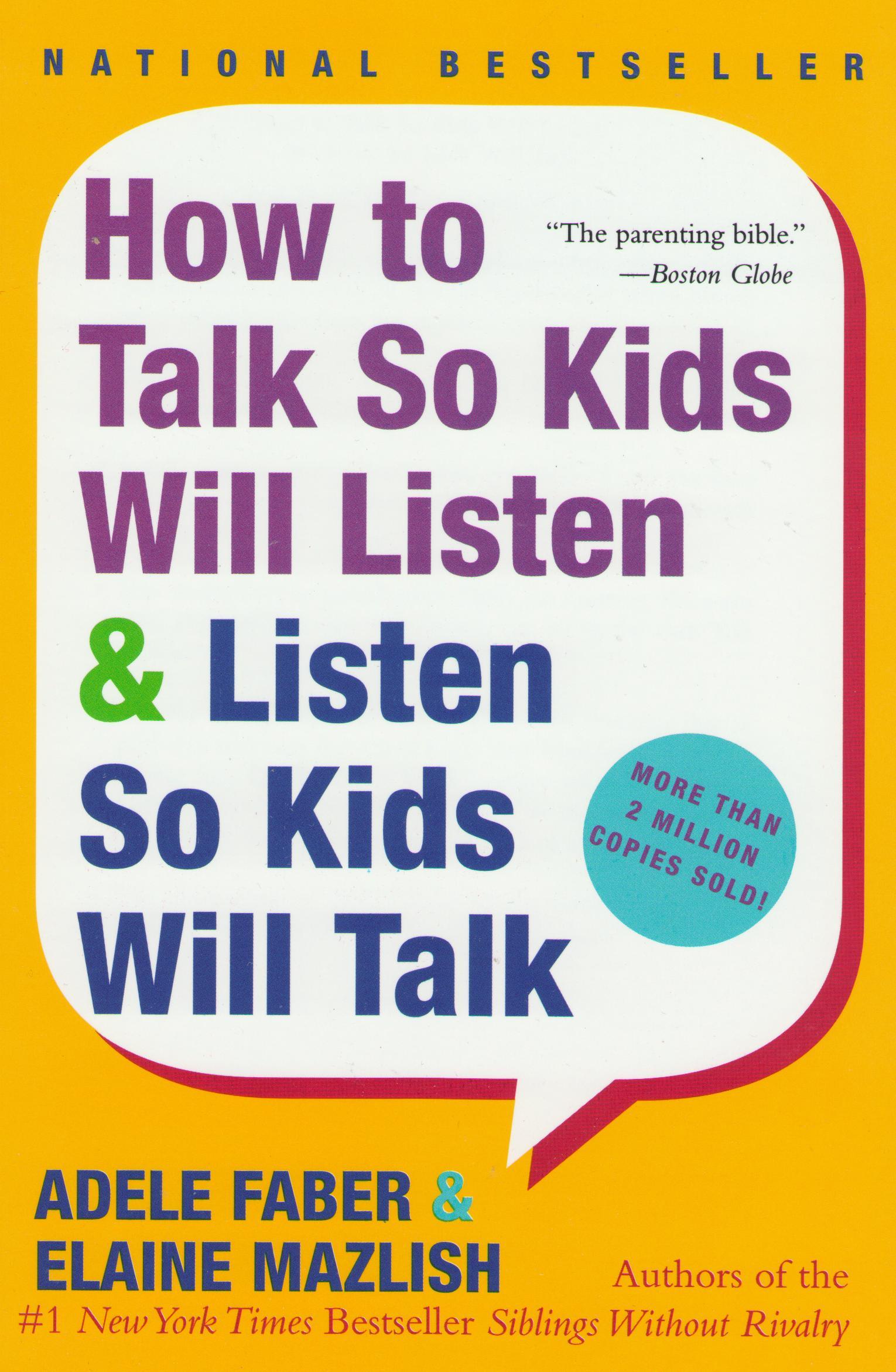 How to Talk So Kids Will Listen and Listen So Kids Will Talk Summary