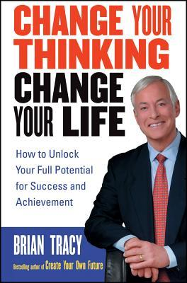 Change Your Thinking Change Your Life Summary