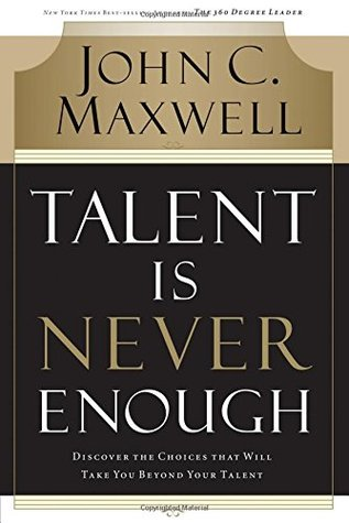Talent Is Never Enough Summary
