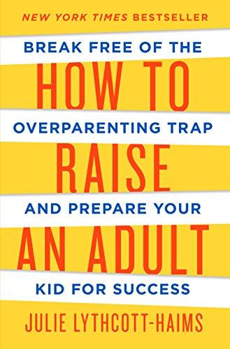 How to Raise an Adult Summary