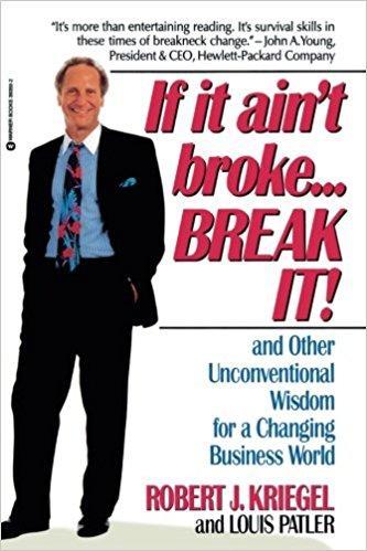 If It Ain't Broke…Break It! Summary
