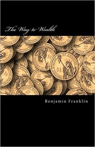 way to wealth benjamin franklin summary