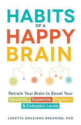 Habits of a Happy Brain Summary