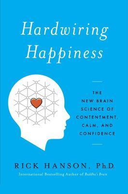 Hardwiring Happiness Summary