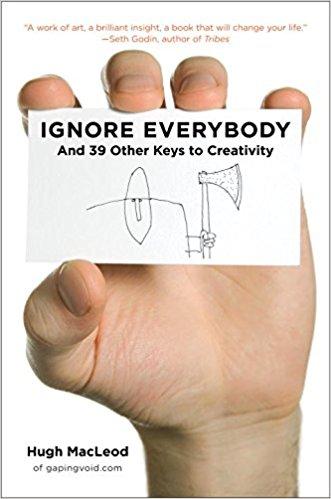 Ignore Everybody Summary