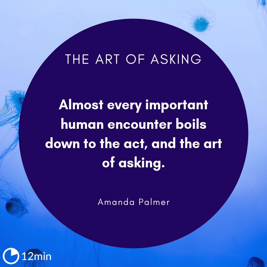 The Art of Asking Summary