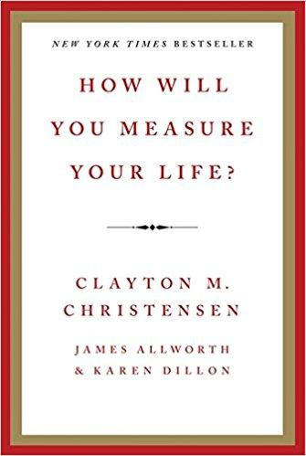 How Will You Measure Your Life? Summary