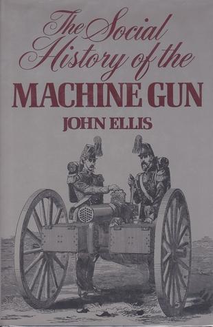 The Social History of the Machine Gun PDF