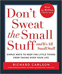 Don't Sweat Over the Small Stuff… and It's All Small Stuff