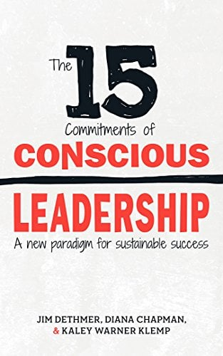 The 15 Commitments of Conscious Leadership