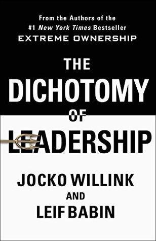The Dichotomy of Leadership PDF Summary