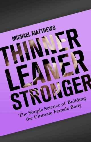 Thinner Leaner Stronger PDF Summary